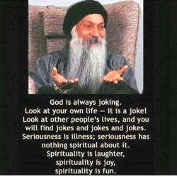 Spirituality is laughter....