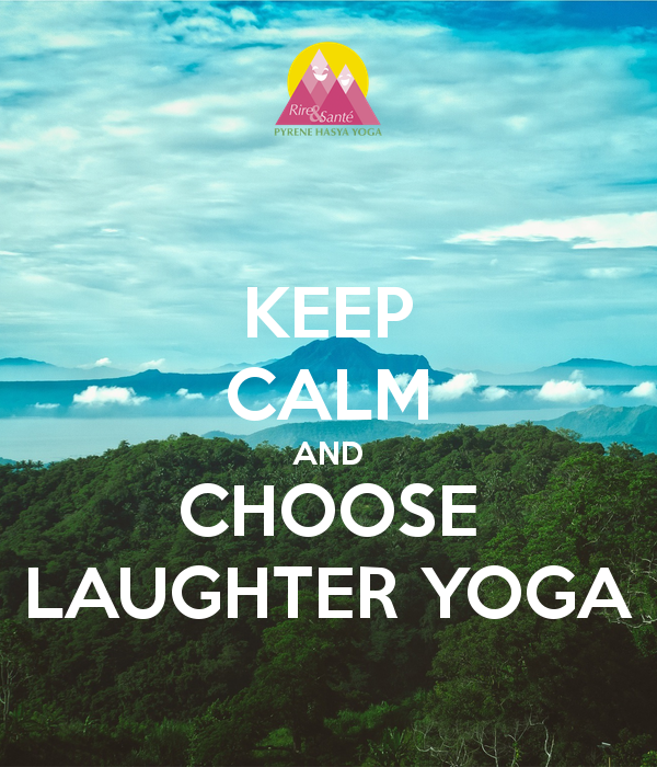 Keep calm and choose laughter yoga
